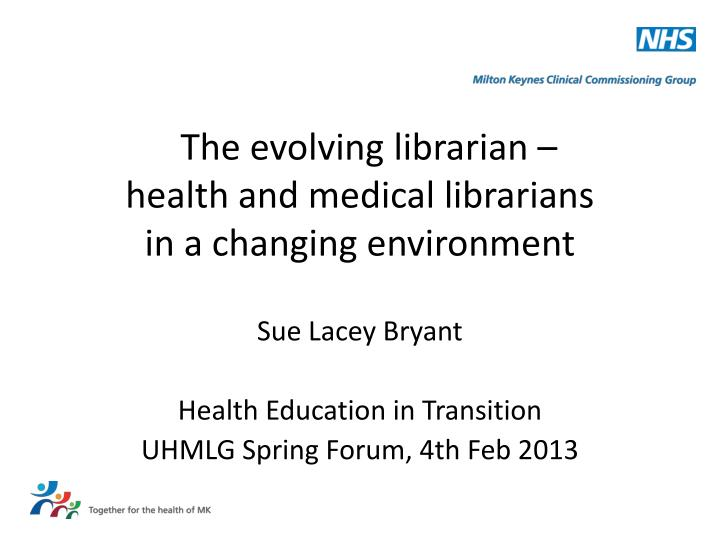 the evolving librarian health and medical librarians in a changing environment n.