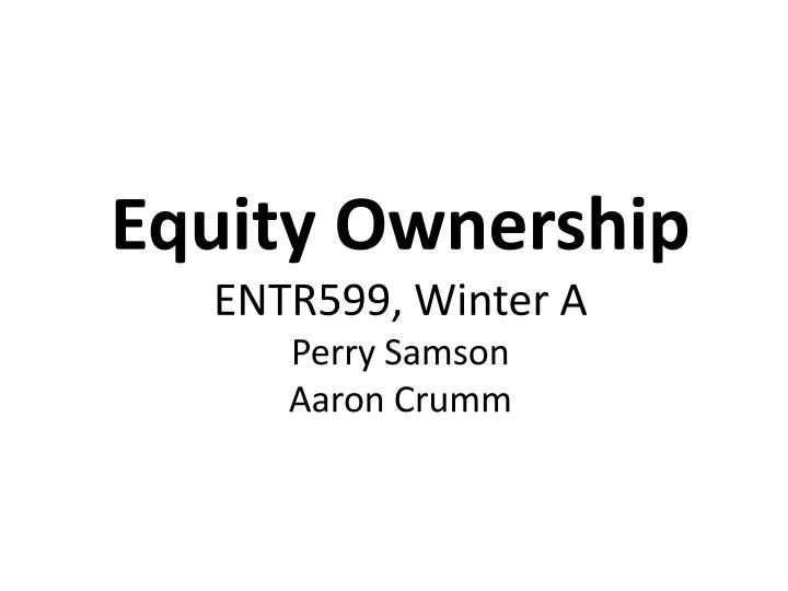 equity ownership entr599 winter a perry samson aaron crumm n.
