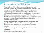 to strengthen the sme sector