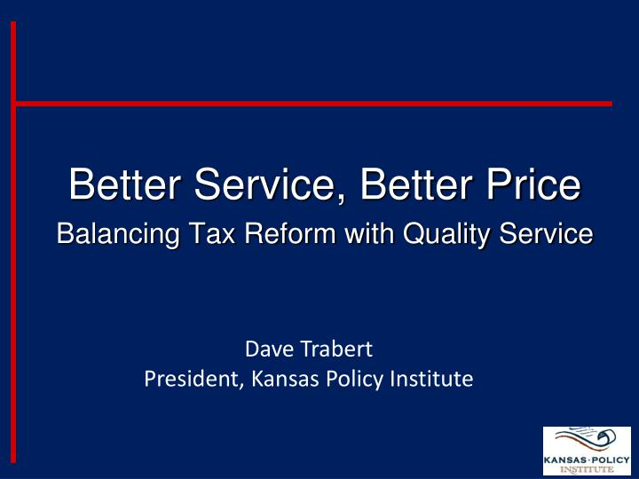 better service better price balancing tax reform with quality service n.