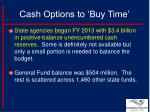 cash options to buy time