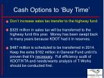 cash options to buy time1