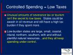 controlled spending low taxes