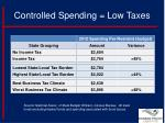 controlled spending low taxes1