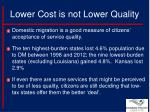 lower cost is not lower quality