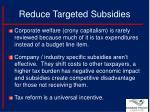 reduce targeted subsidies