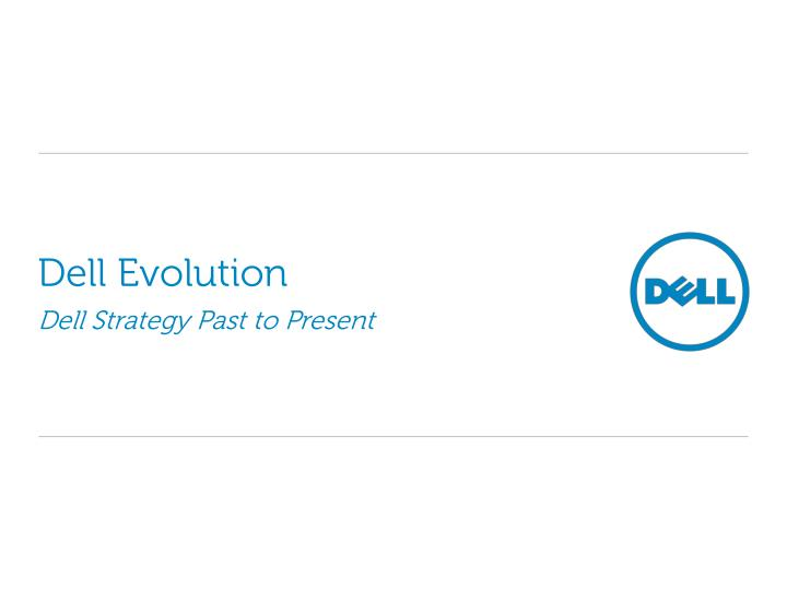 dell evolution dell strategy past to present n.