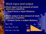 work input and output