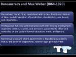 bureaucracy and max weber i864 1920
