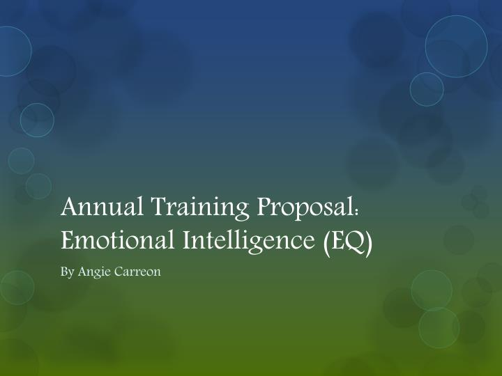 annual training proposal emotional intelligence eq n.