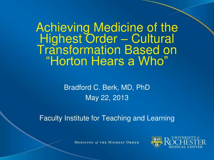 achieving medicine of the highest order cultural transformation based on horton hears a who n.