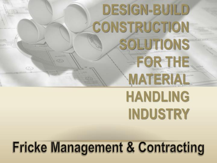 design build construction solutions for the material handling industry n.