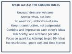 break out 3 the ground rules