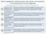 select engagement initiatives that treat causes not symptoms by involving staff from the beginning