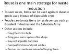 reuse is one main strategy for waste reduction