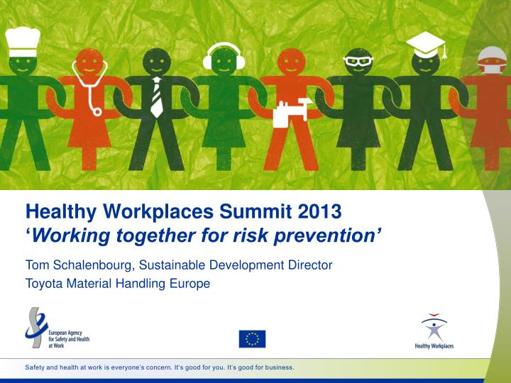 healthy workplaces summit 2013 working together for risk prevention n.