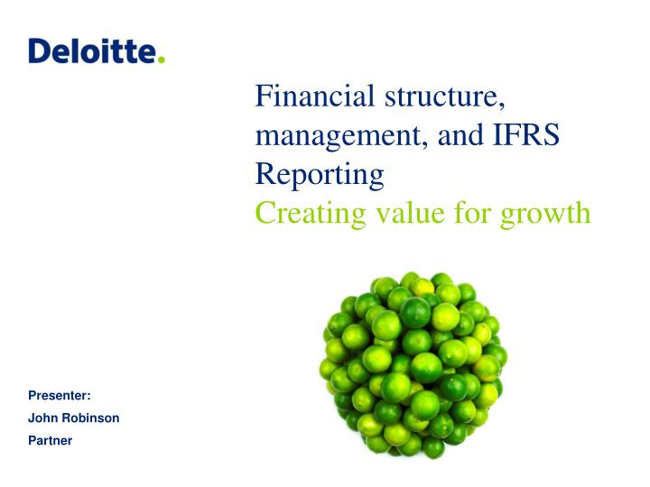financial structure management and ifrs reporting creating value for growth n.