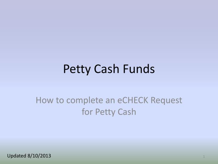 petty cash funds n.