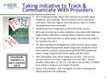 taking initiative to track communicate with providers