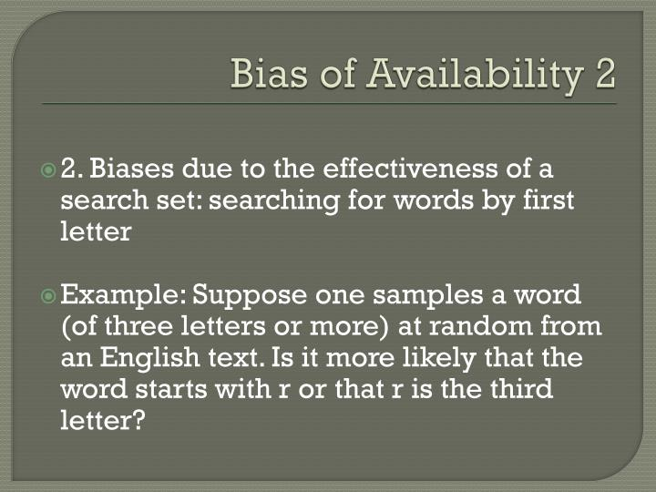 Bias of Availability 2