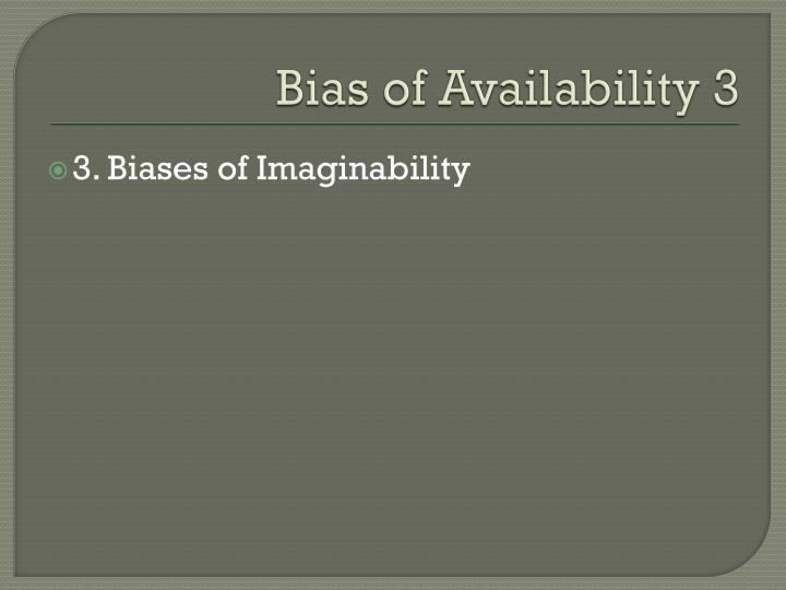 Bias of Availability 3