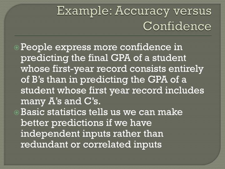 Example: Accuracy versus Confidence