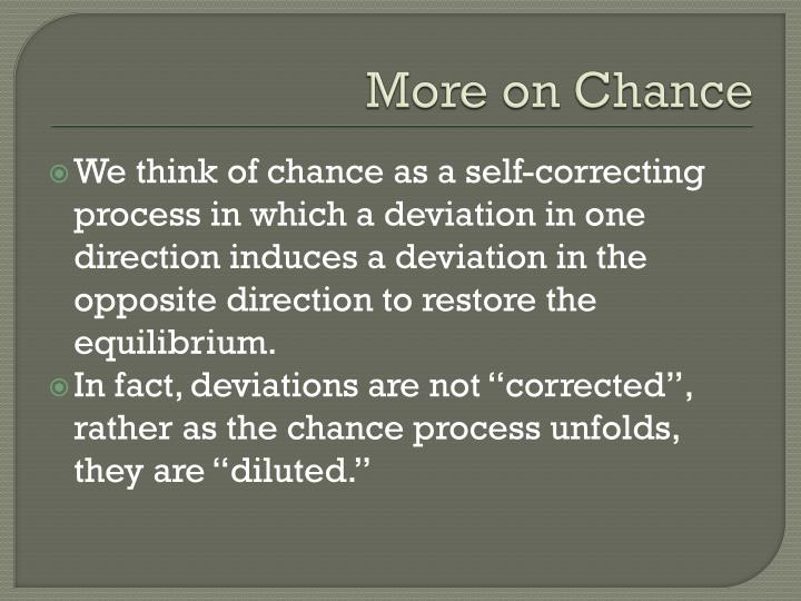 More on Chance