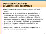 objectives for chapter 8 service innovation and design