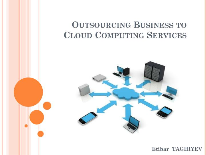 outsourcing business to cloud computing services n.