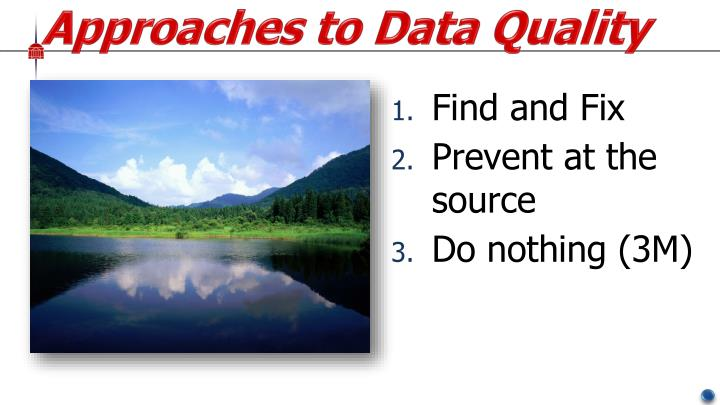 Approaches to Data Quality