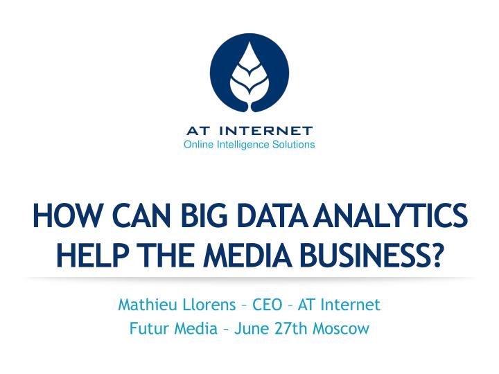 how can big data analytics help the media business n.