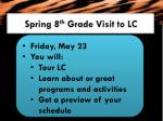 spring 8 th grade visit to lc