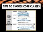 time to choose core classes
