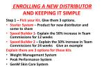 enrolling a new distributor and keeping it simple