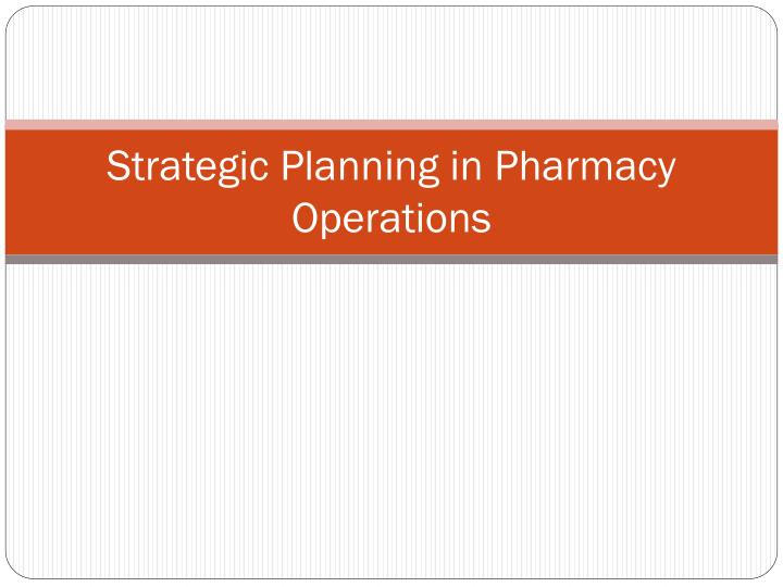 strategic planning in pharmacy operations n.
