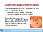 change the budget conversation
