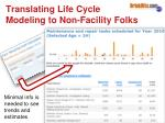 translating life cycle modeling to non facility folks