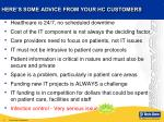 here s some advice from your hc customers