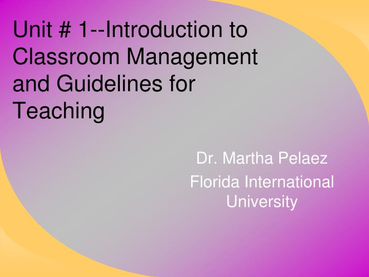 unit 1 introduction to classroom management and guidelines for teaching n.