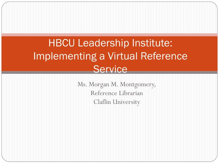 hbcu leadership institute implementing a virtual reference service n.