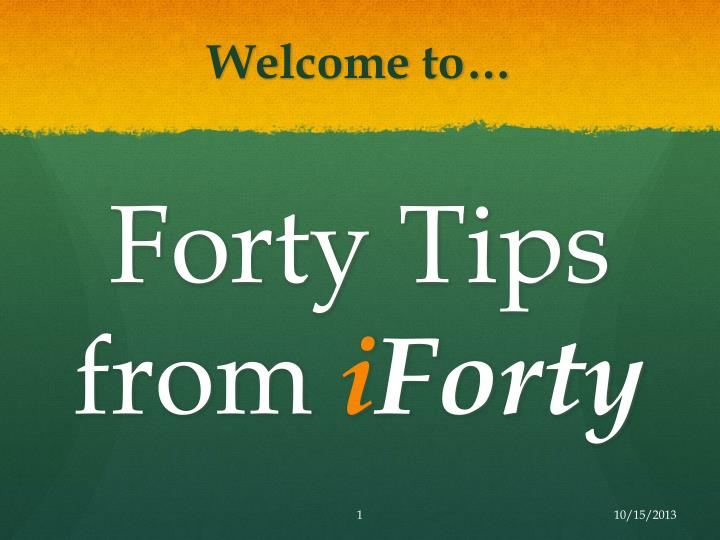 forty tips from i forty n.