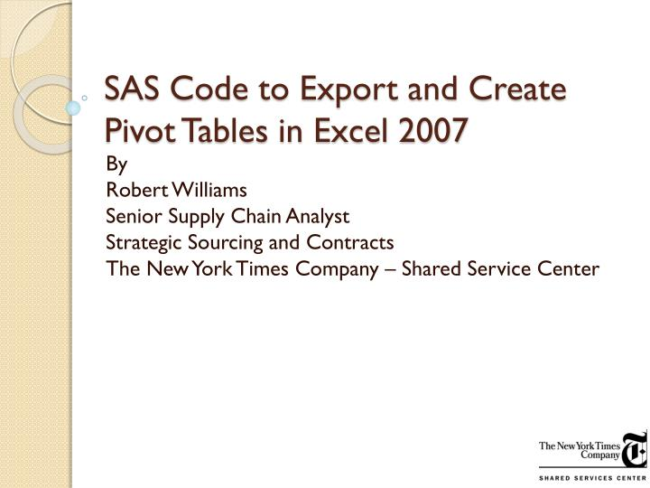 sas code to export and create pivot tables in excel 2007 n.