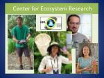 center for ecosystem research