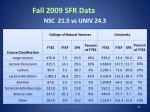 fall 2009 sfr data nsc 21 5 vs univ 24 3