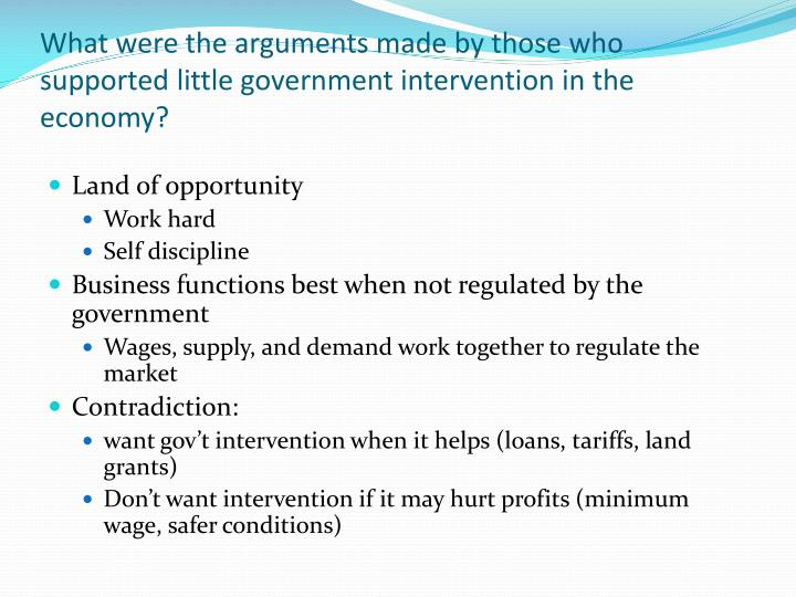 what is the economic rationale for government intervention in the economy Need for government intervention wastages of market economy : whenever there is a depression in a market system, the resources of production remain unutilized.