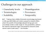 challenges in our approach