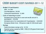 crew budget cost savings 2011 12