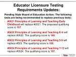 educator licensure testing requirements updates3