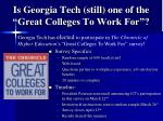 is georgia tech still one of the great colleges to work for