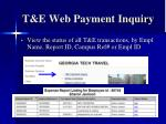 t e web payment inquiry